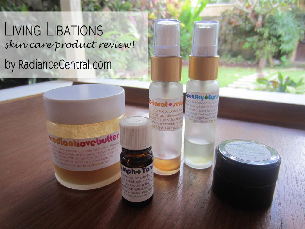 Living Libations Skin Care Review - www.RadianceCentral.com