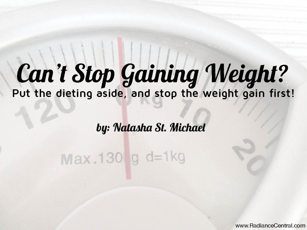 Can't Stop Gaining Weight, Do This First! - www.RadianceCentral.com