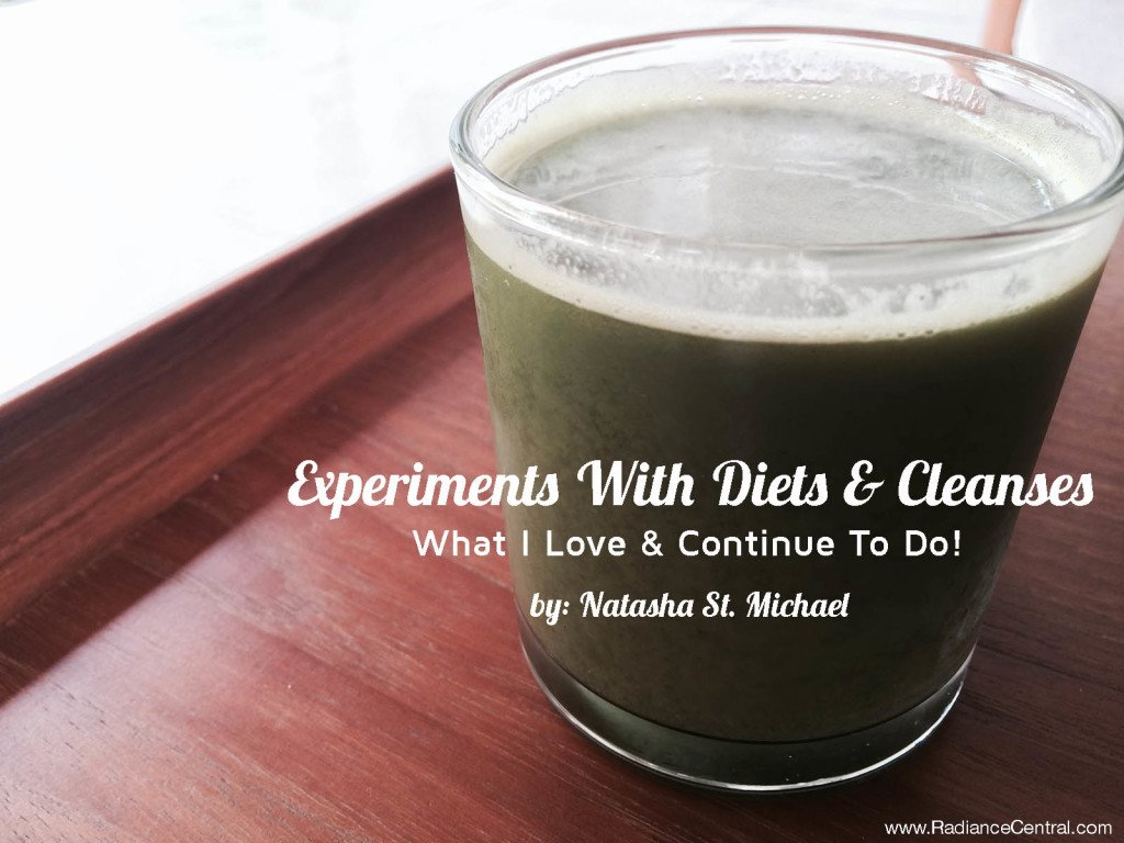 Experients With Diets & Cleanses Part2: What Works For Me! - www.RadianceCentral.com