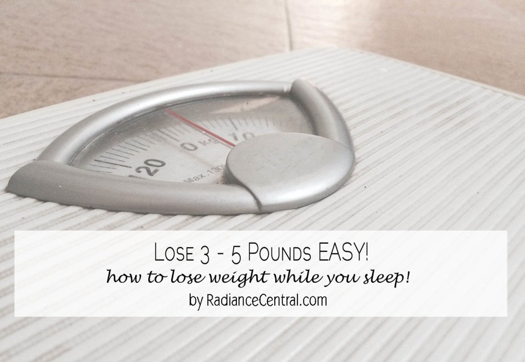 how to lose 3 - 5 pounds easy - www.RadianceCentral