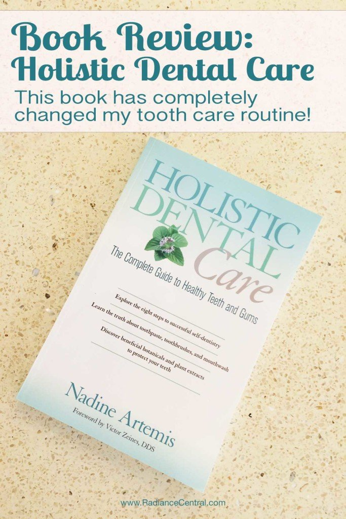 Book Review: Holistic Dental Care by Nadine Artemis - www.RadianceCentral.com