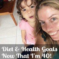 Diet & Health Goals Now That I Am 40 - www.RadianceCentral.com