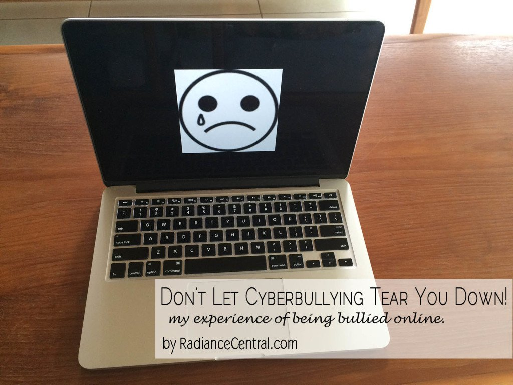 How I Dealt With Cyberbullying - www.RadianceCentral.com