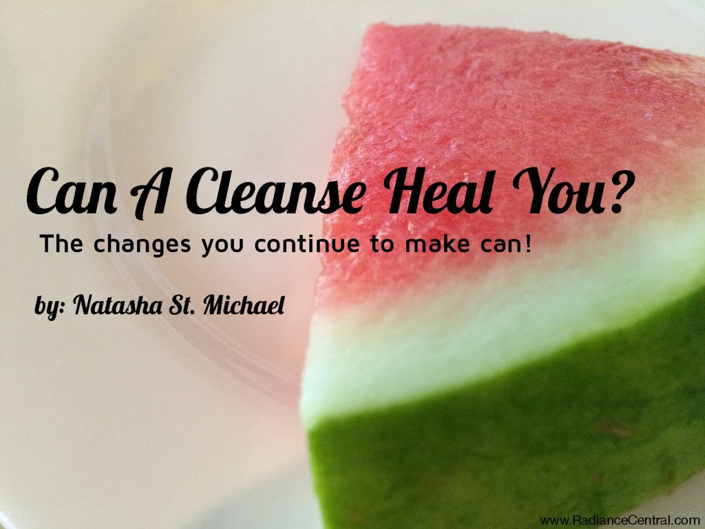 Can A Cleanse Heal You? - www.RadianceCentral.com