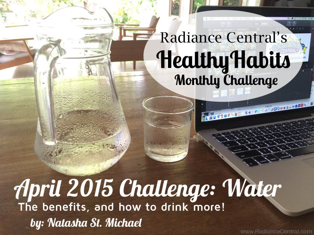 Water-The benefits and how to drink more (Healthy Habits Monthly Challenge)- www.RadianceCentral.com