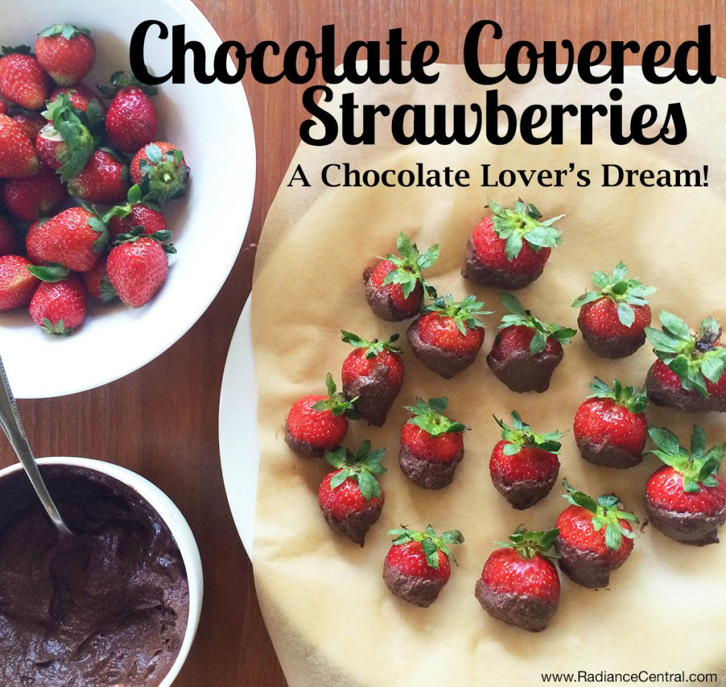 Chocolate Covered Strawberries Recipe - www.RadianceCentral.com