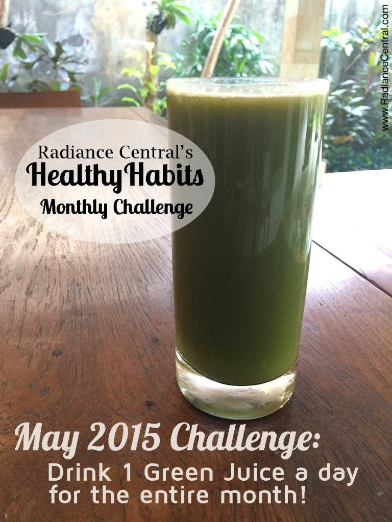 Healthy Habits Challenge-May 2015-Green JUice Every Day - www.RadianceCentral.com