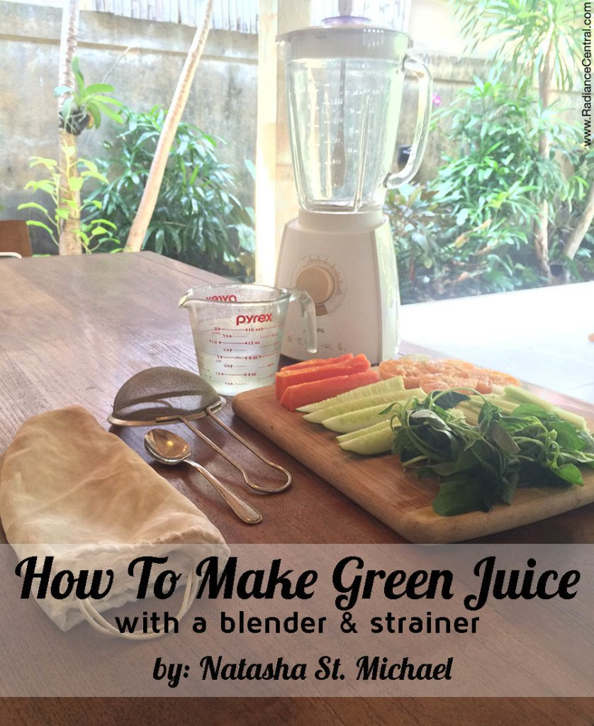 How To Make Green Juice With A Blender & Strainer - www.RadianceCentral.com