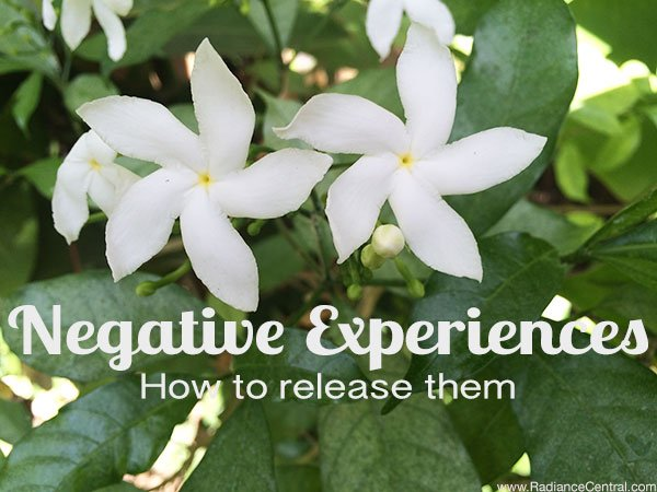 How-To-Release-Negative-Experiences---www.RadianceCentral.com
